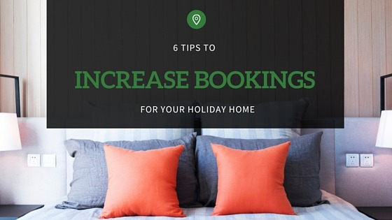 6 tips to increase bookings for your holiday home