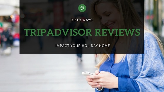 how tripadvisor reviews impact your holiday home