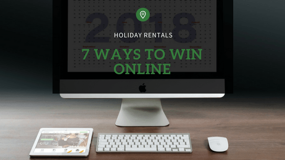 Holiday Rentals_ 7 Way to Win Online